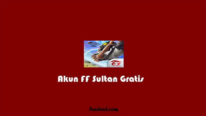 700+ Akun FF Sultan Gratis Login FB Update Terbaru Januari 2021