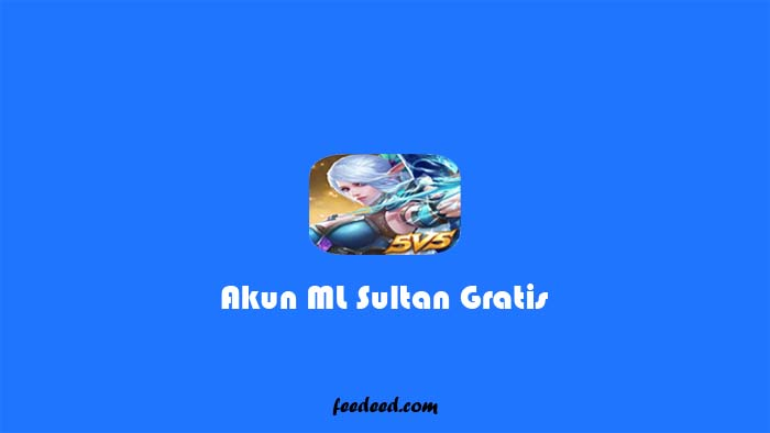 200+ Akun Mobile Legends (ML) Sultan Gratis Terbaru Januari 2021
