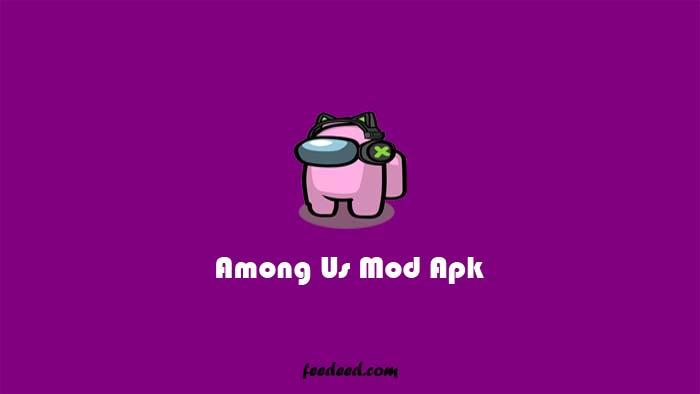 Download Among Us Mod Apk All Unlocked & Impostor Terbaru 2021