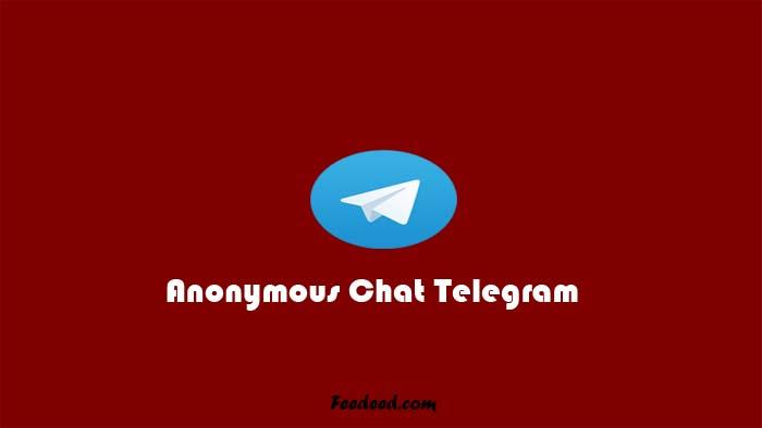 2 Cara Anonymous Chat Telegram Sangat Mudah Terbaru 2020