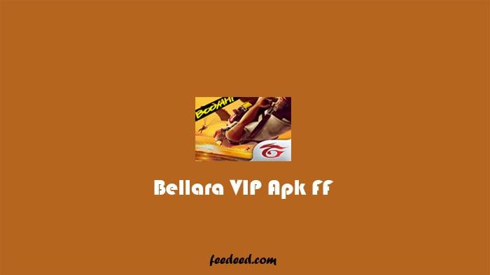 Bellara VIP Apk V17 Mod Menu FF Auto Headshot Terbaru 2021