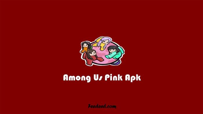 Download Among Us Pink Apk All Unlocked Versi Terbaru 2021
