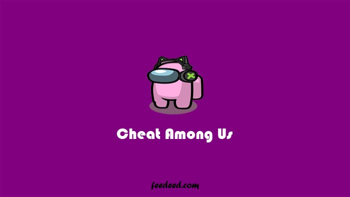 Download Cheat Among Us All Unlocked Impostor Terus Terbaru 2021