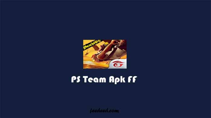 Download PS Team FF Apk Mod Menu Free Fire Terbaru 2021