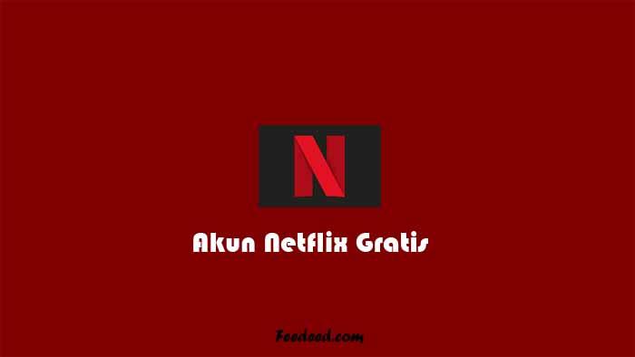 50+ Akun Netflix Premium Gratis Masih Aktif Terbaru Januari 2021
